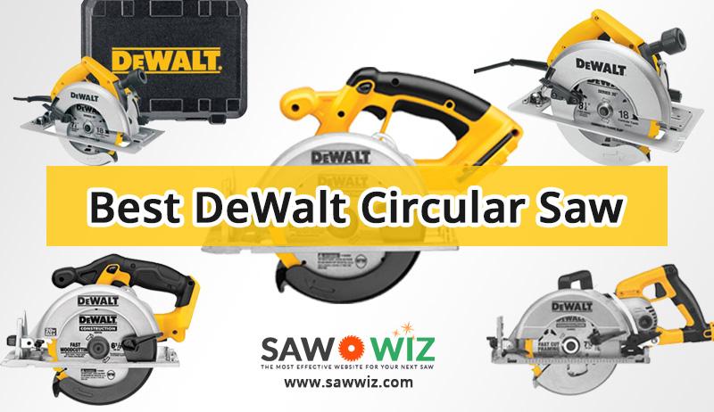 Best Dewalt Circular Saw